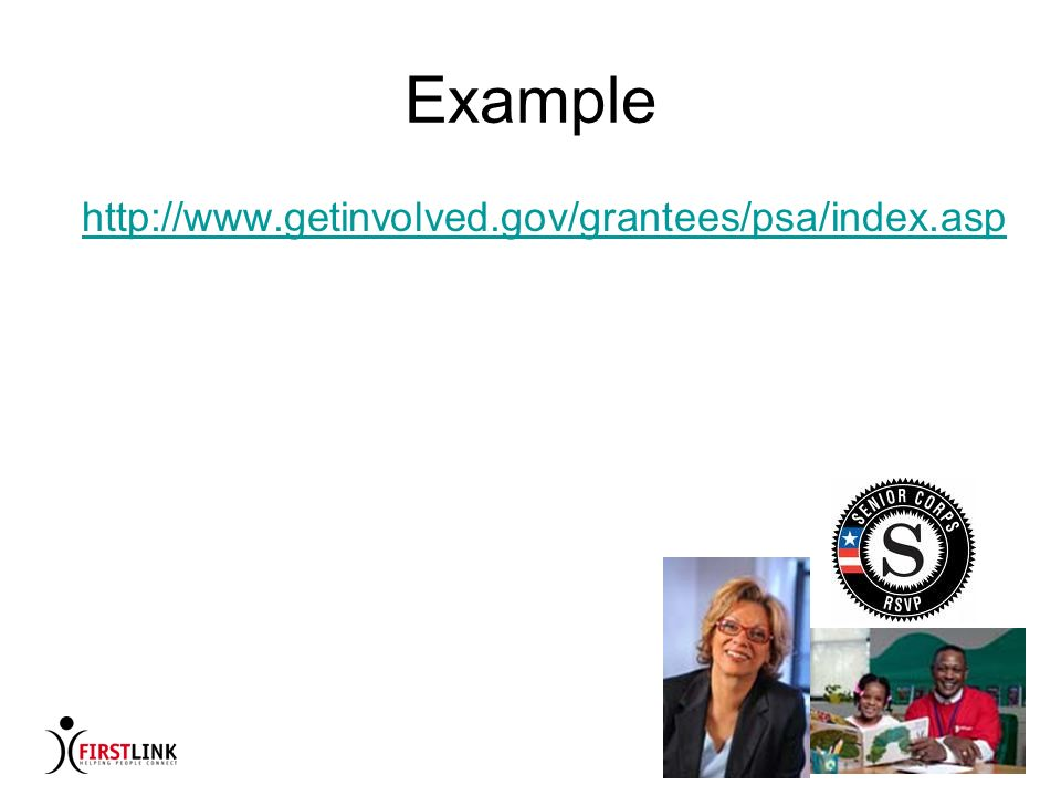 Example http://www.getinvolved.gov/grantees/psa/index.asp