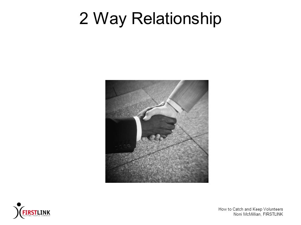 2 Way Relationship How to Catch and Keep Volunteers