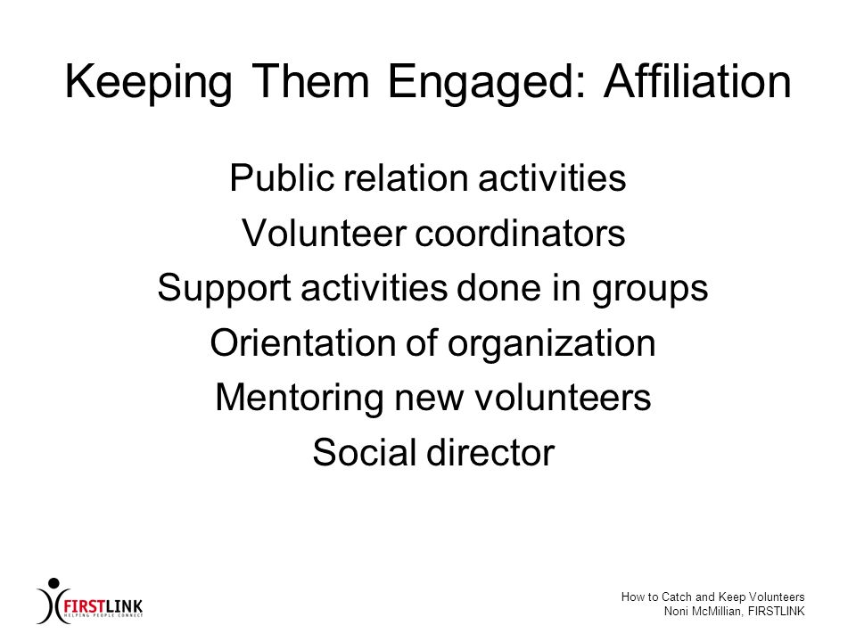 Keeping Them Engaged: Affiliation