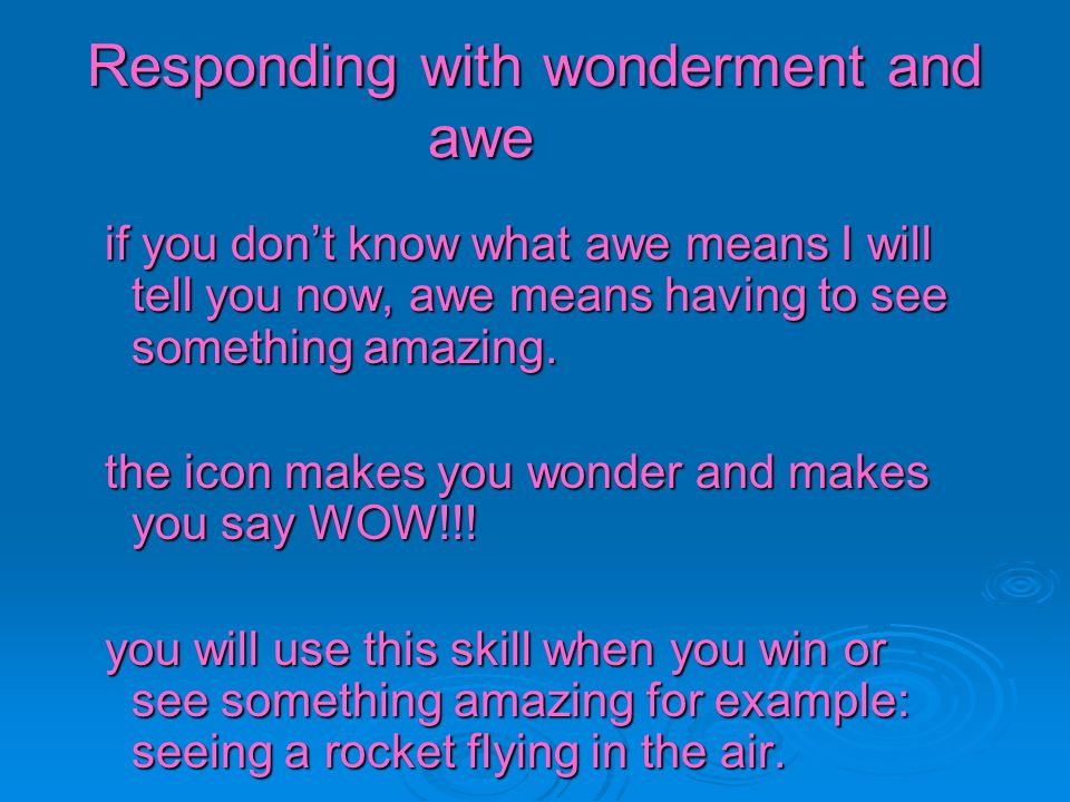 Responding with wonderment and awe