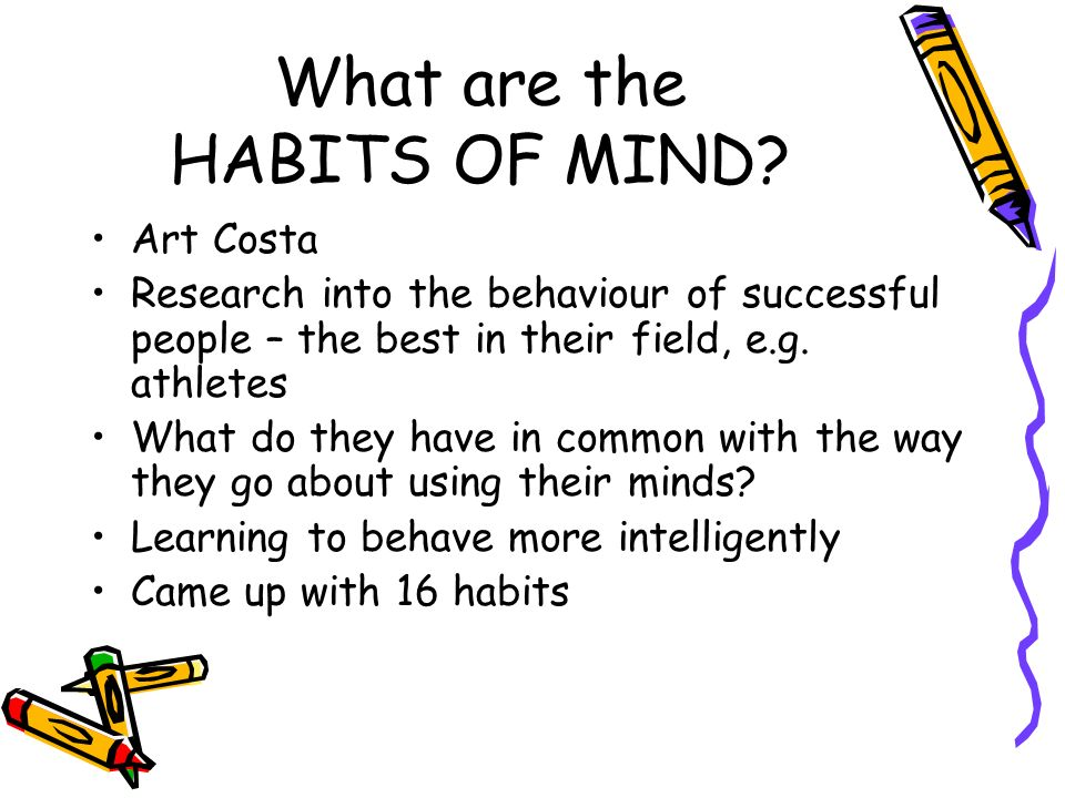 What are the HABITS OF MIND