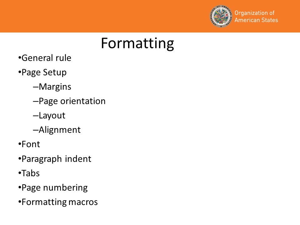 Formatting General rule Page Setup Margins Page orientation Layout