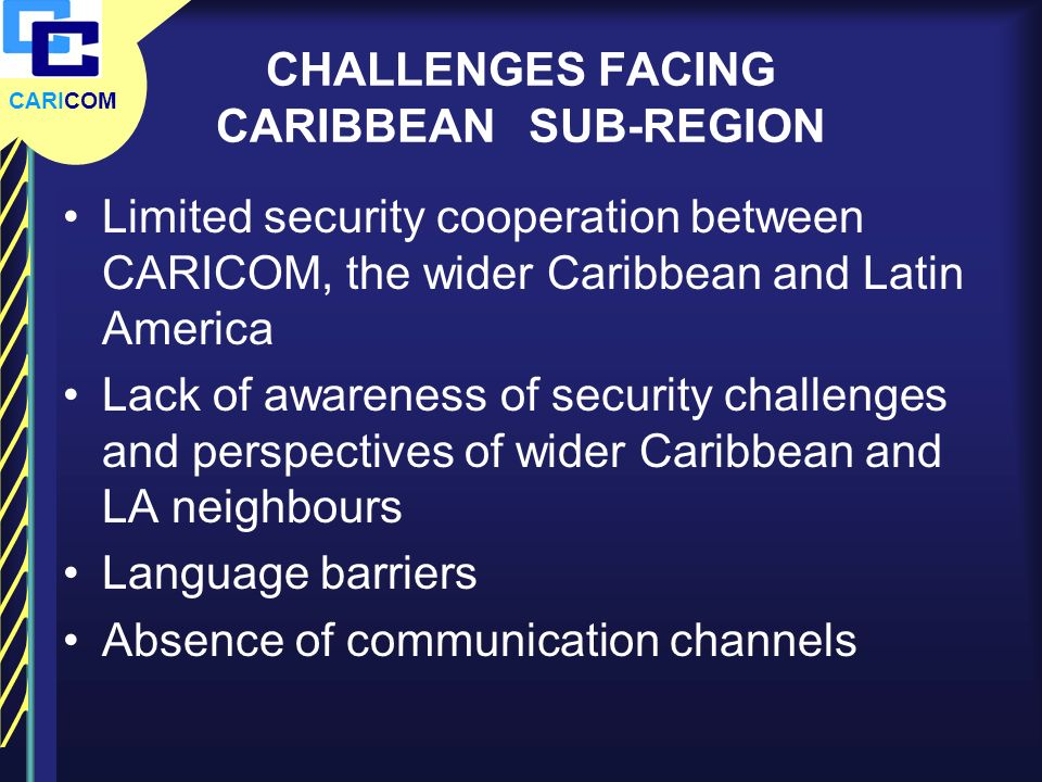CHALLENGES FACING CARIBBEAN SUB-REGION