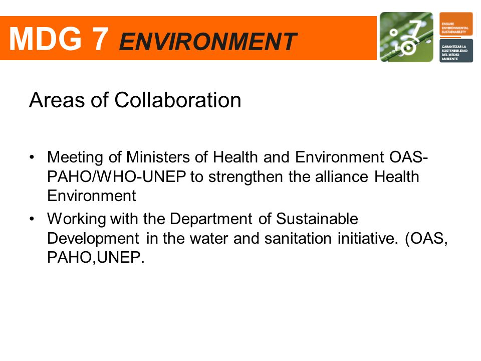 MDG 7 ENVIRONMENT Areas of Collaboration