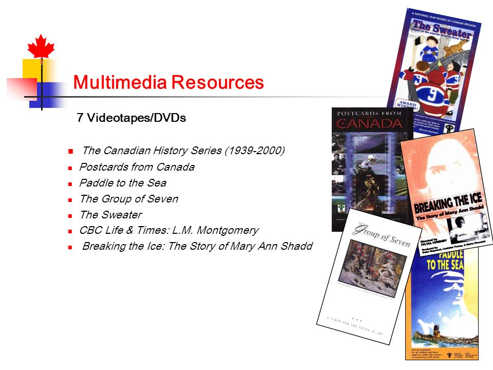 Multimedia Resources The Canadian History Series (1939-2000)