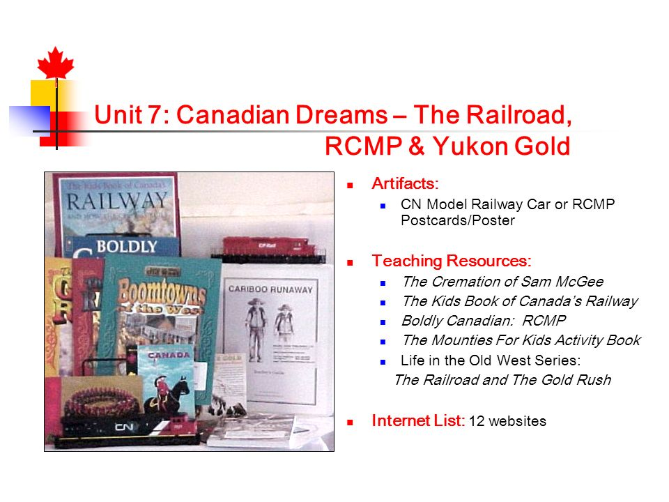 Unit 7: Canadian Dreams – The Railroad, RCMP & Yukon Gold