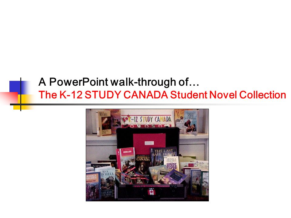 A PowerPoint walk-through of… The K-12 STUDY CANADA Student Novel Collection