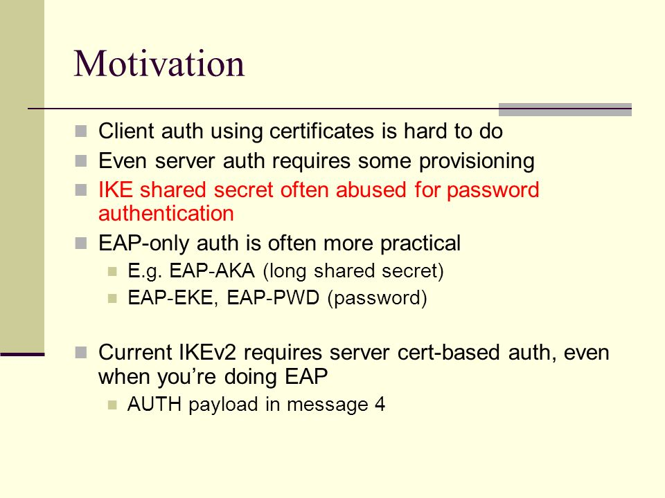 Motivation Client auth using certificates is hard to do