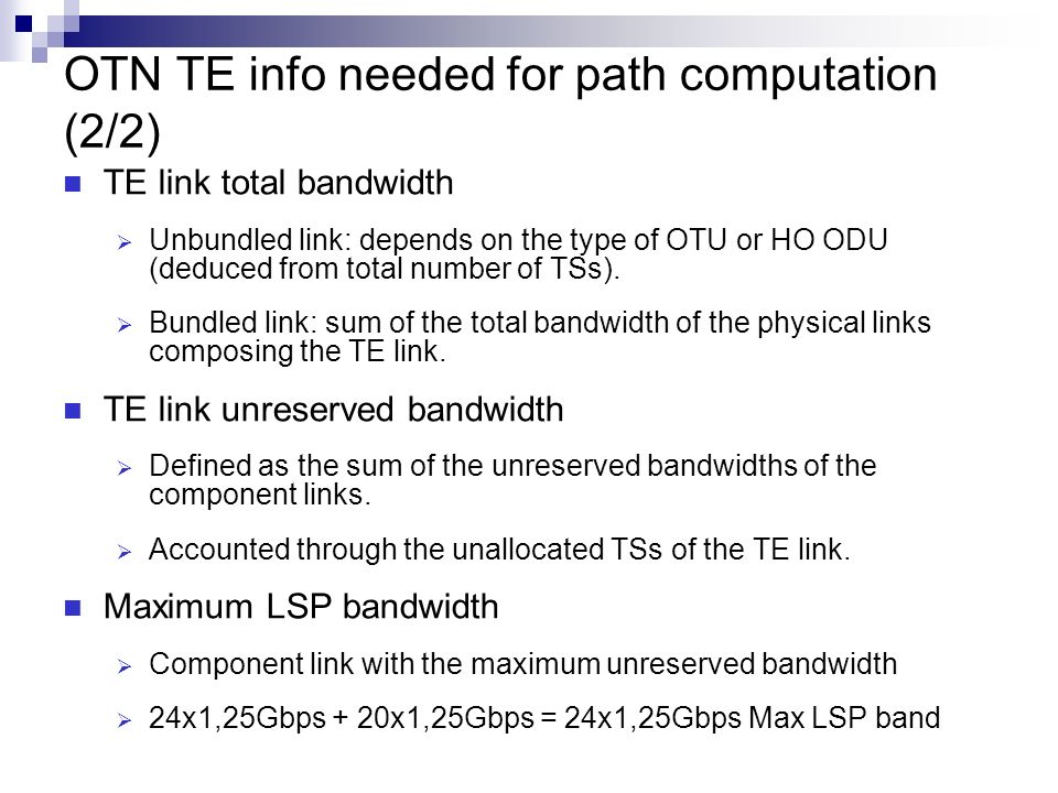 OTN TE info needed for path computation (2/2)