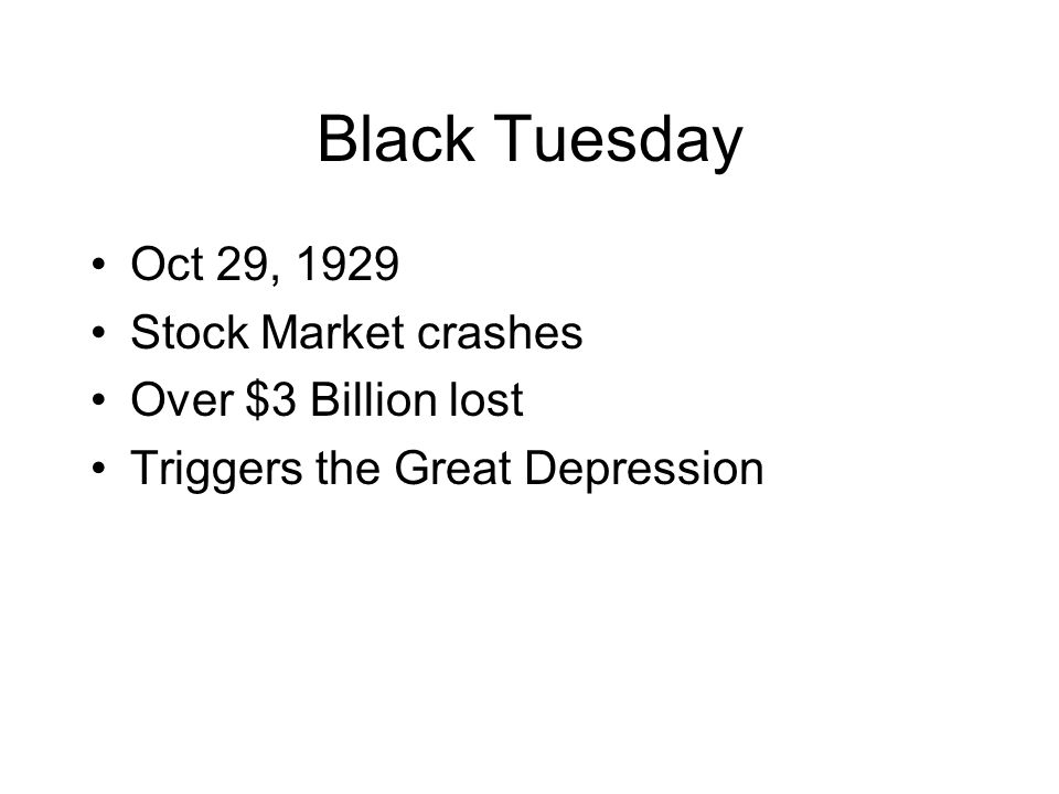 Black Tuesday Oct 29, 1929 Stock Market crashes Over $3 Billion lost