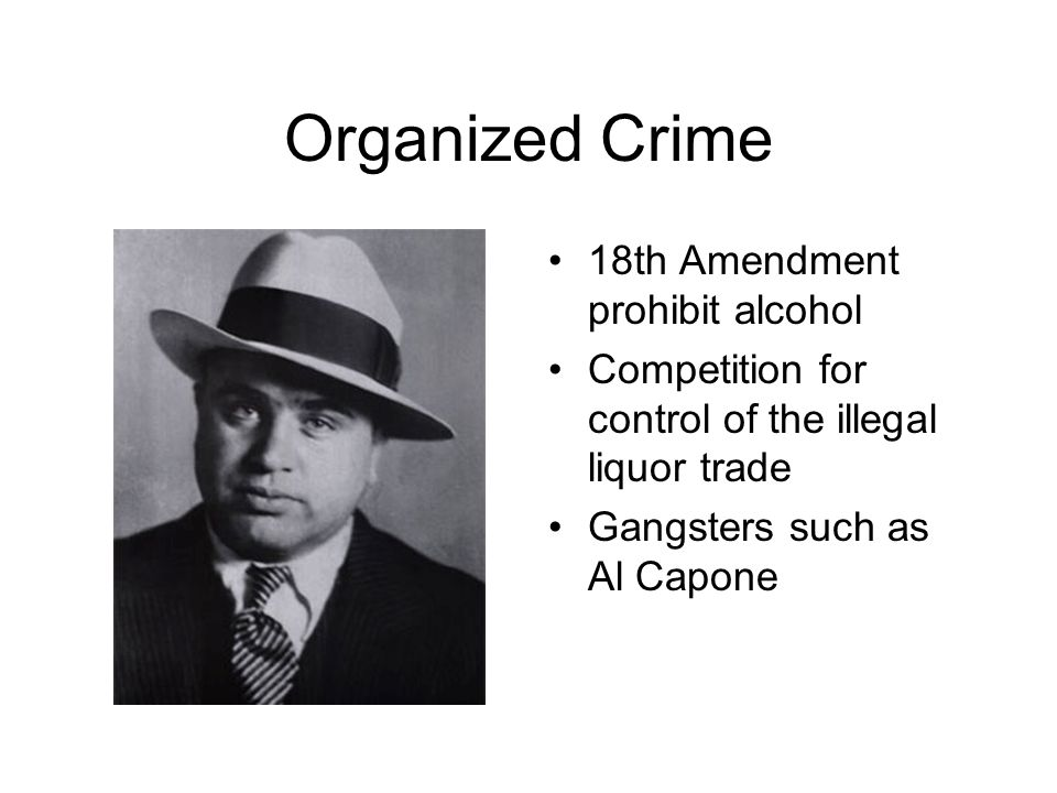 Organized Crime 18th Amendment prohibit alcohol