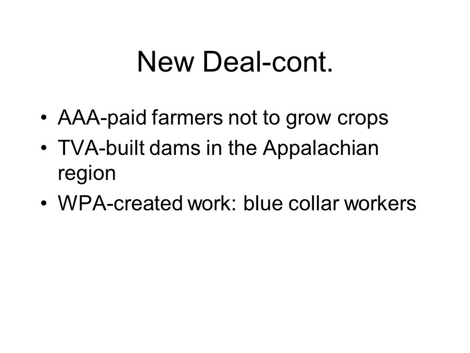 New Deal-cont. AAA-paid farmers not to grow crops