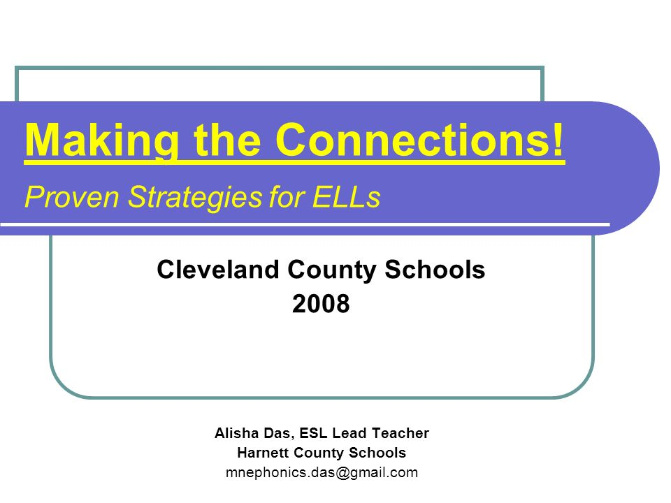 Making the Connections! Proven Strategies for ELLs
