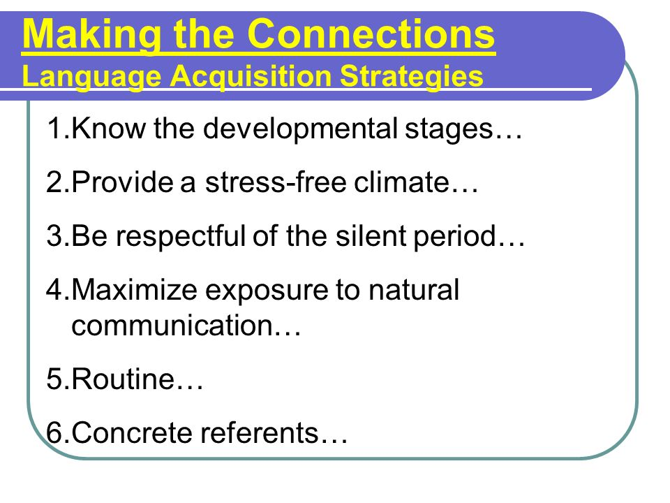 Making the Connections Language Acquisition Strategies