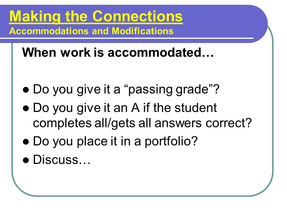 Making the Connections Accommodations and Modifications
