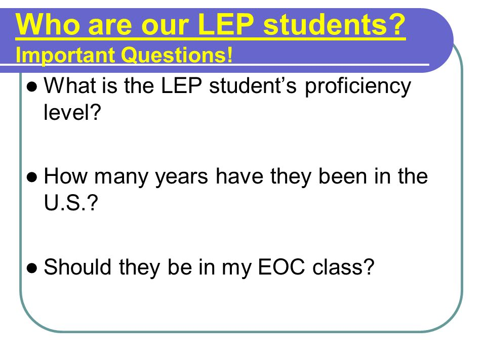 Who are our LEP students Important Questions!