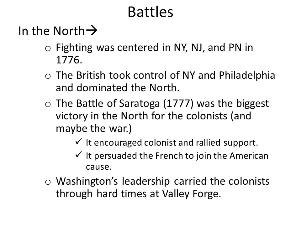 Battles In the North Fighting was centered in NY, NJ, and PN in 1776.