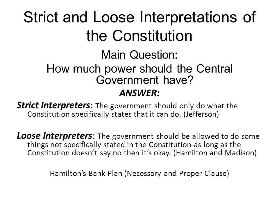 Strict and Loose Interpretations of the Constitution