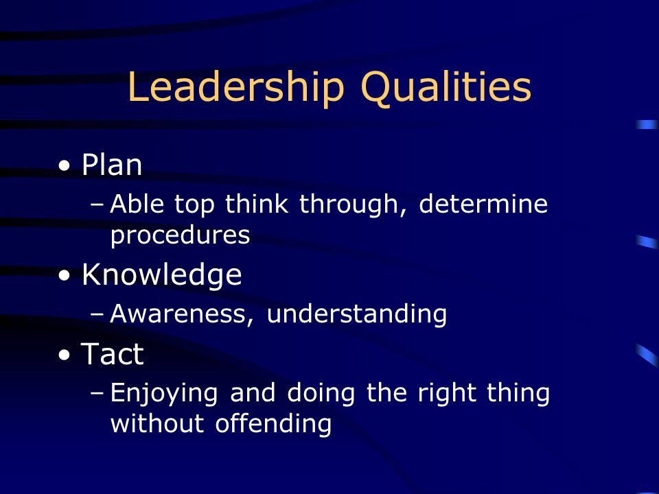 Leadership Qualities Plan Knowledge Tact