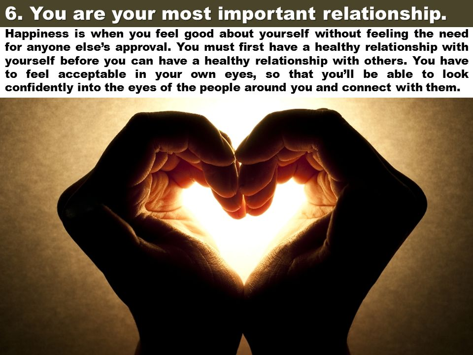 6. You are your most important relationship.