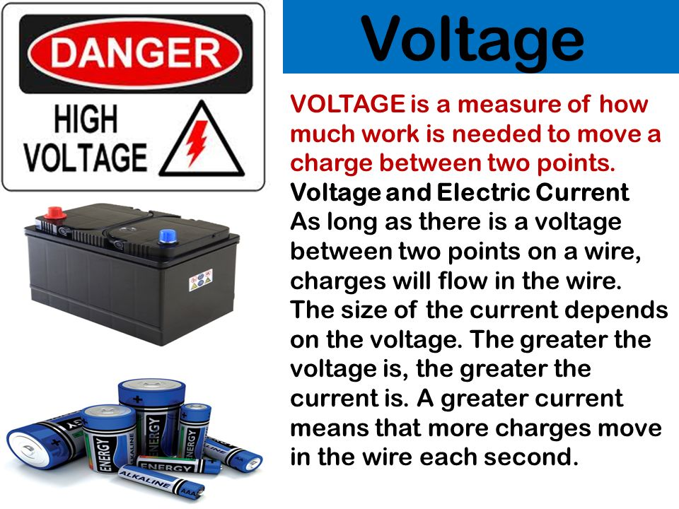 Voltage VOLTAGE is a measure of how much work is needed to move a charge between two points. Voltage and Electric Current.