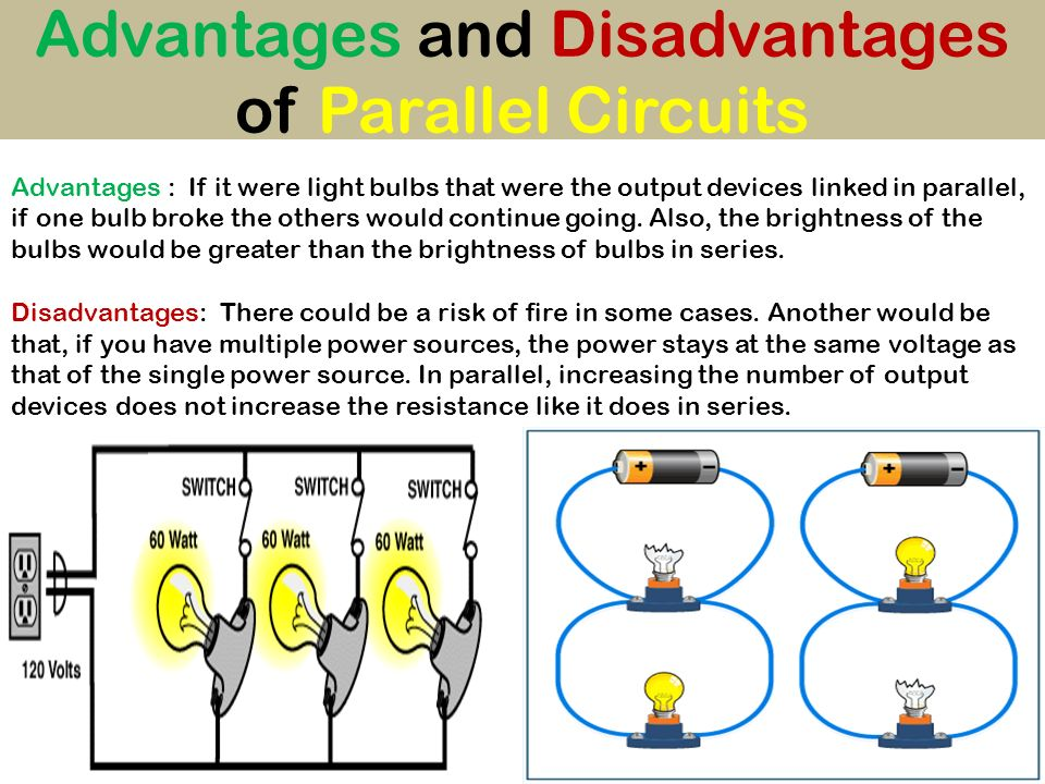 Advantages and Disadvantages of Parallel Circuits