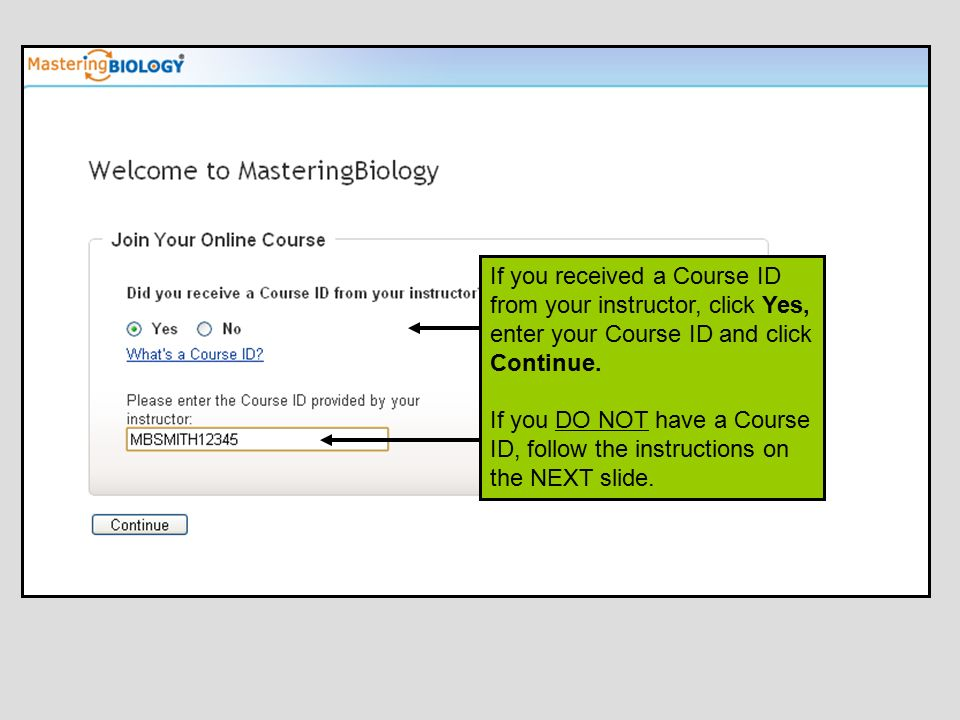 If you received a Course ID from your instructor, click Yes, enter your Course ID and click Continue.