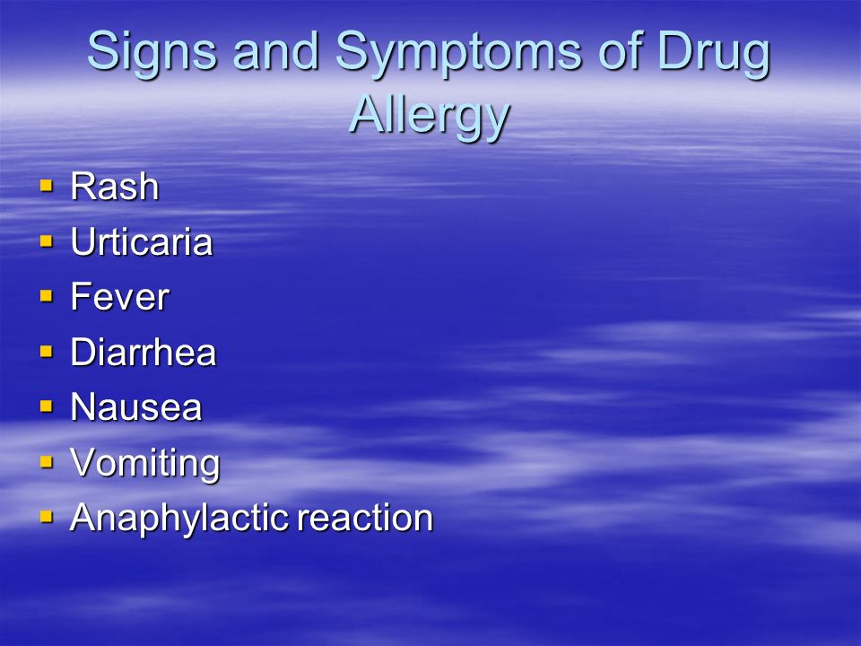 Signs and Symptoms of Drug Allergy