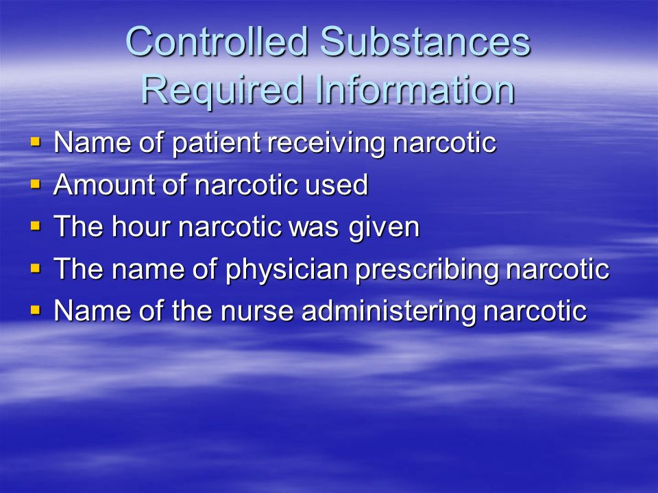 Controlled Substances Required Information