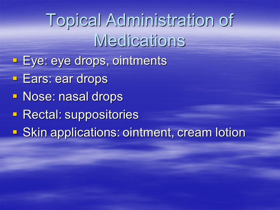 Topical Administration of Medications