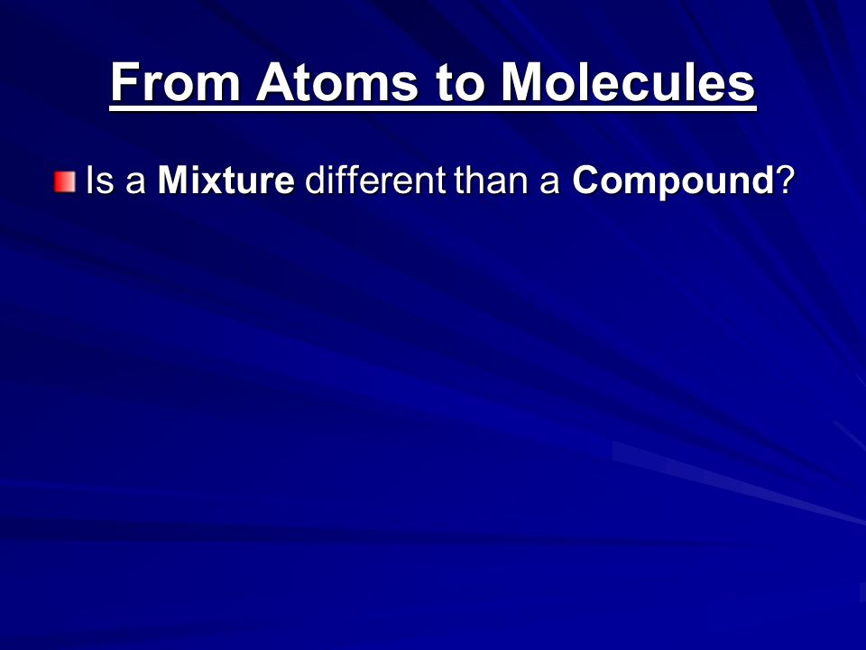 From Atoms to Molecules