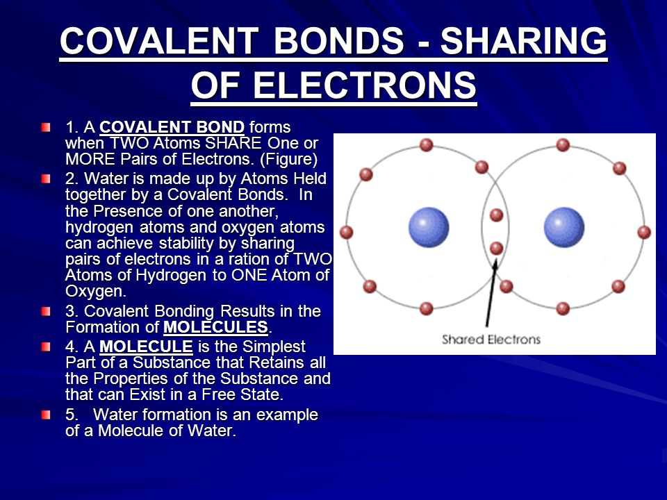 COVALENT BONDS - SHARING OF ELECTRONS
