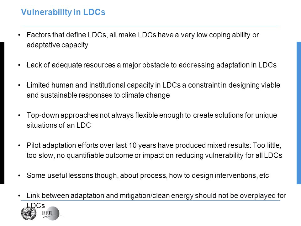 Vulnerability in LDCs Factors that define LDCs, all make LDCs have a very low coping ability or adaptative capacity.