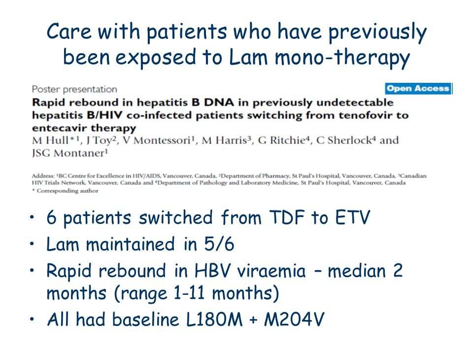 Care with patients who have previously been exposed to Lam mono-therapy