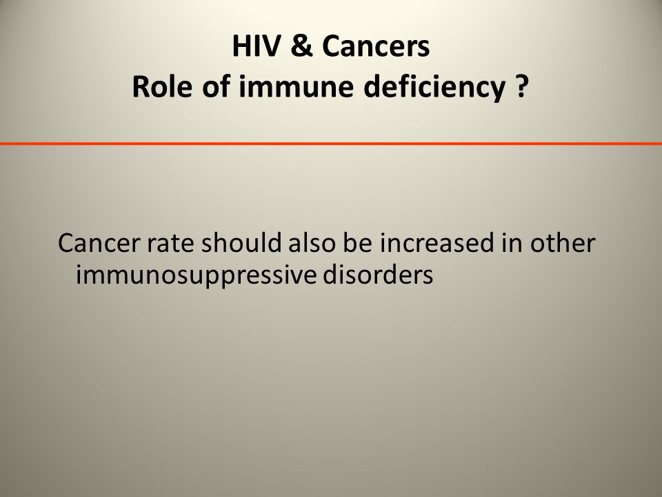 HIV & Cancers Role of immune deficiency