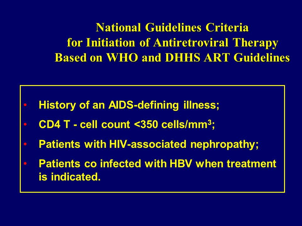 National Guidelines Criteria for Initiation of Antiretroviral Therapy Based on WHO and DHHS ART Guidelines
