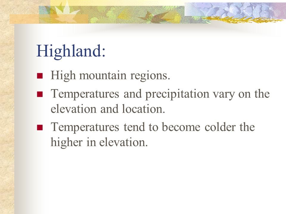 Highland: High mountain regions.