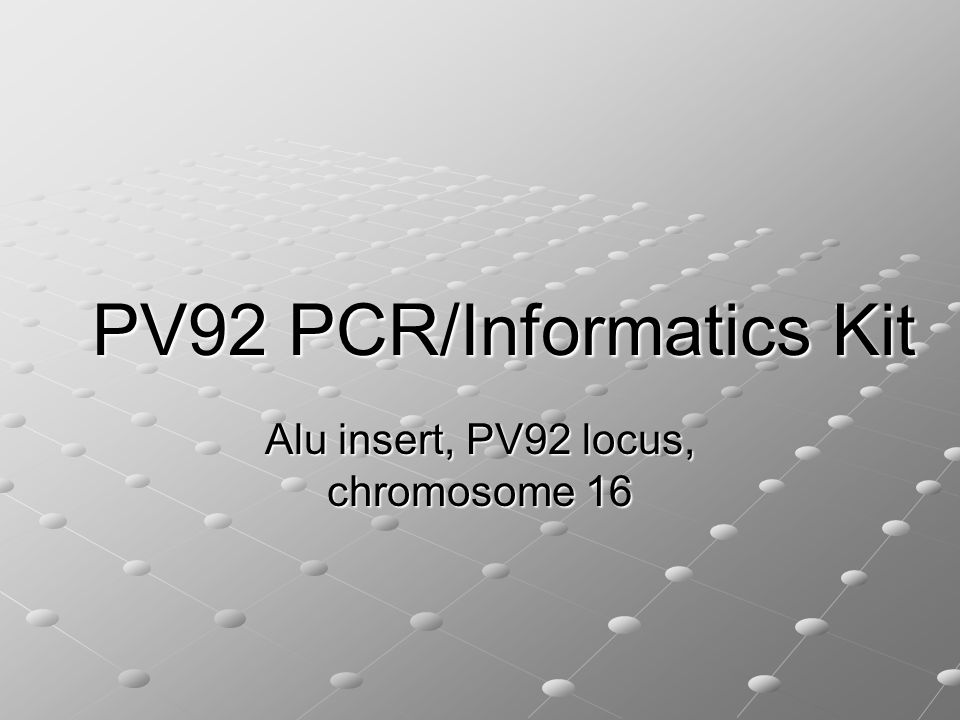 PV92 PCR/Informatics Kit