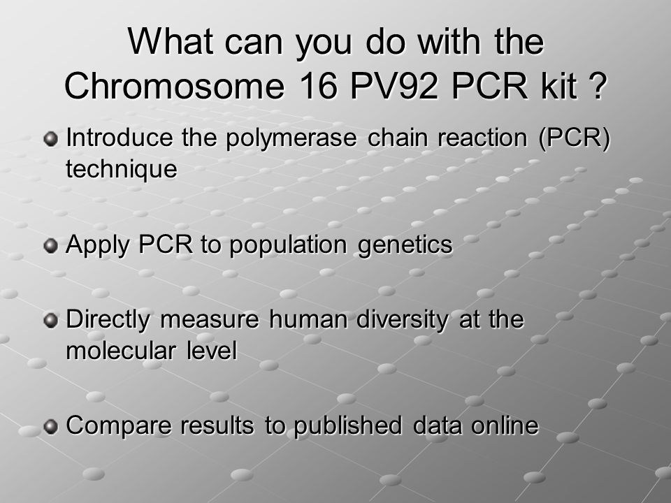 What can you do with the Chromosome 16 PV92 PCR kit