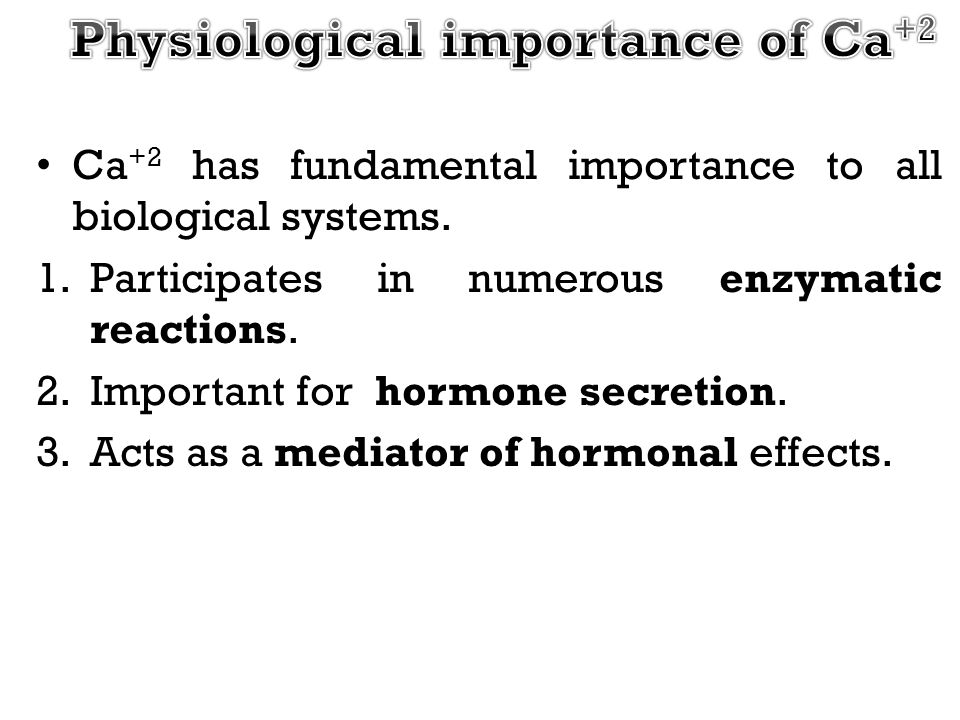 Physiological importance of Ca+2