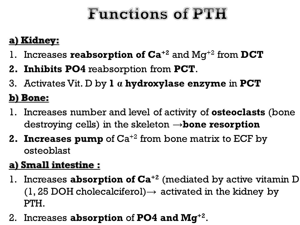 Functions of PTH a) Kidney: