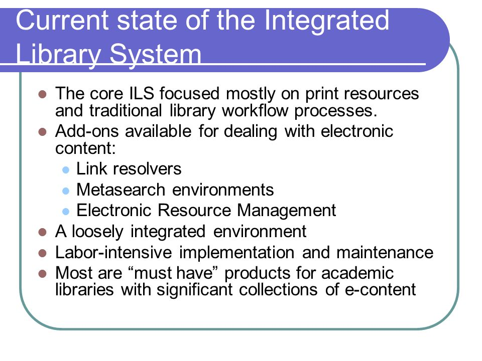 Current state of the Integrated Library System