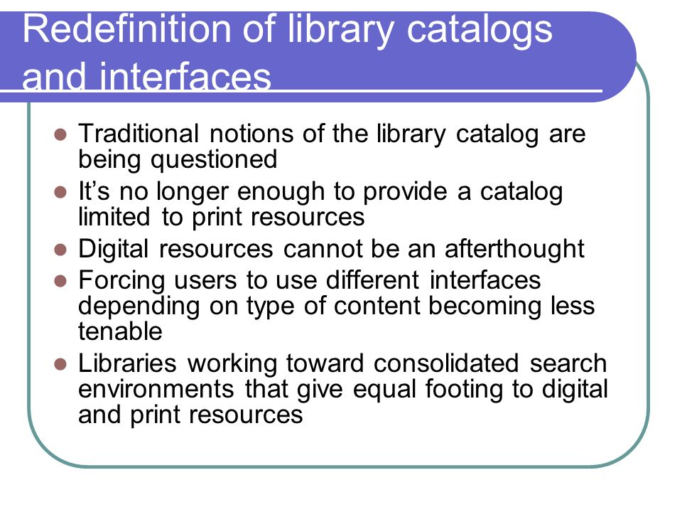 Redefinition of library catalogs and interfaces