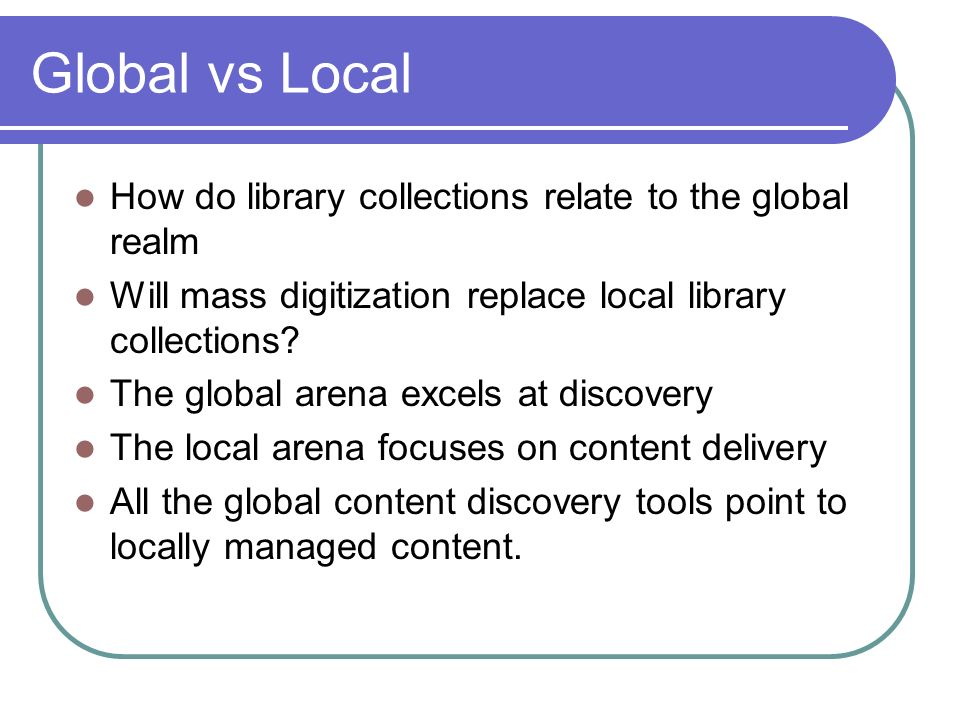 Global vs Local How do library collections relate to the global realm