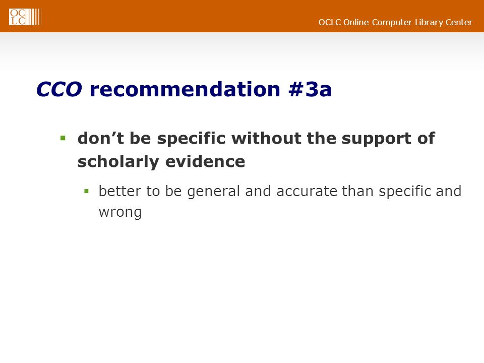 CCO recommendation #3a don't be specific without the support of scholarly evidence.