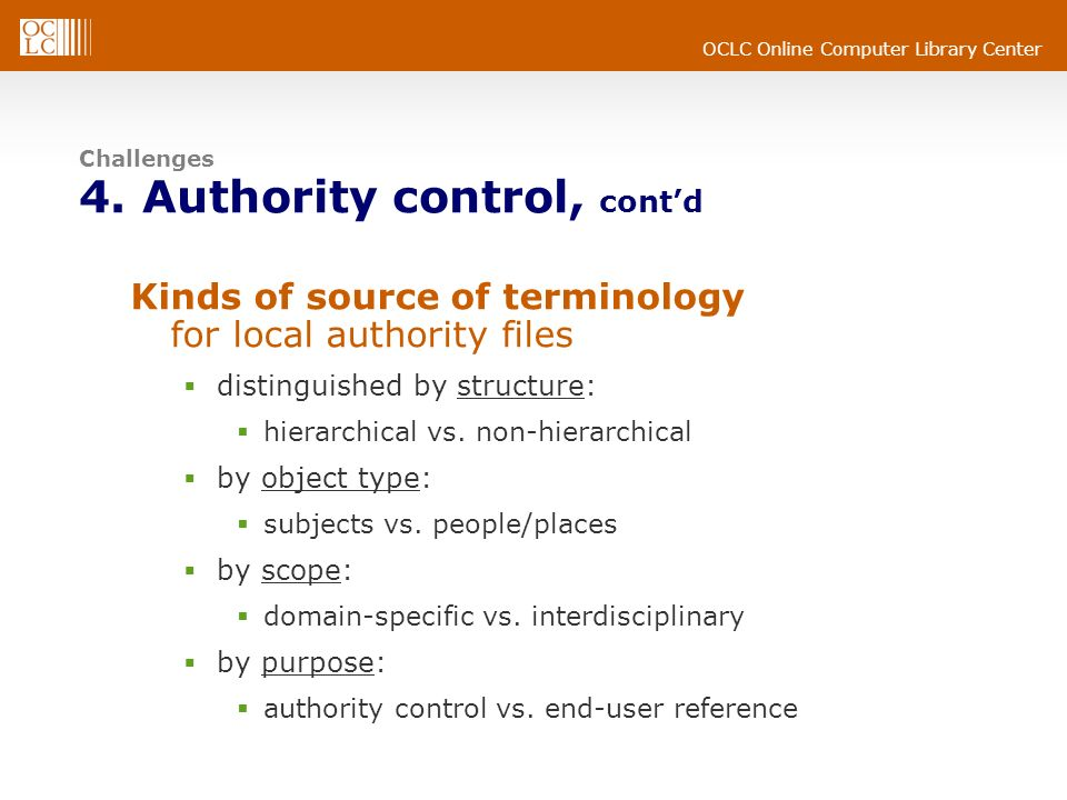 Challenges 4. Authority control, cont'd