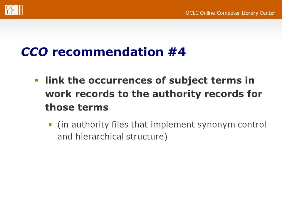 CCO recommendation #4 link the occurrences of subject terms in work records to the authority records for those terms.