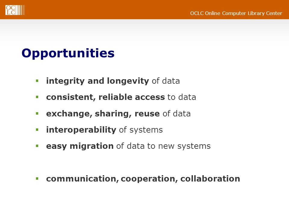 Opportunities integrity and longevity of data