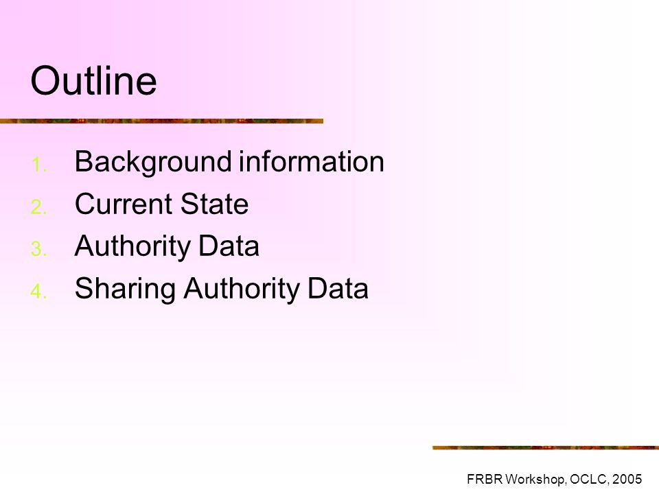 Outline Background information Current State Authority Data
