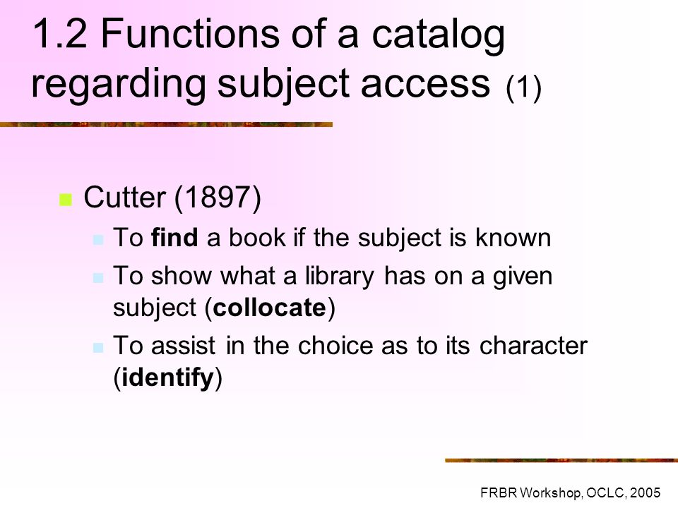 1.2 Functions of a catalog regarding subject access (1)